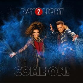 RAY 2 LIGHT - COME ON!